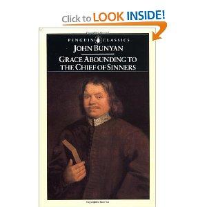 Grace Abounding: To the Chief of Sinners John Bunyan
